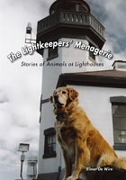 The Lighthouse Keeper's Menagerie: Stories of Animals at Lighthouses