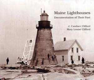 Maine Lighthouses: Documentation of Their Past
