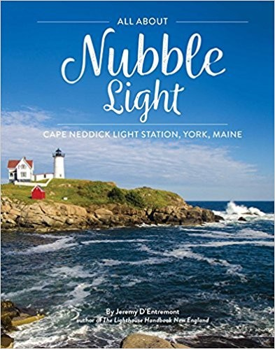 All About Nubble Light: Cape Neddick Light Station